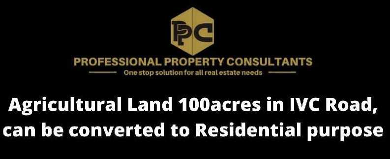 100 Acre Agricultural/Farm Land for Sale in IVC Road, Bangalore
